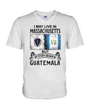 LIVE IN MASSACHUSETTS BEGAN IN GUATEMALA V-Neck T-Shirt thumbnail
