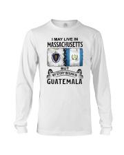 LIVE IN MASSACHUSETTS BEGAN IN GUATEMALA Long Sleeve Tee thumbnail