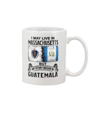 LIVE IN MASSACHUSETTS BEGAN IN GUATEMALA Mug thumbnail