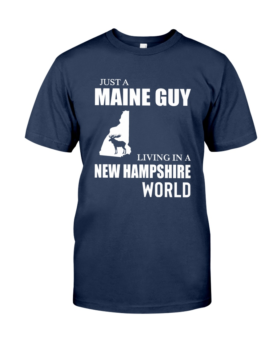 JUST A MAINE GUY LIVING IN NEW HAMPSHIREWORLD Classic T-Shirt