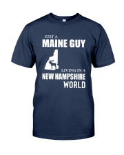 JUST A MAINE GUY LIVING IN NEW HAMPSHIREWORLD Classic T-Shirt front