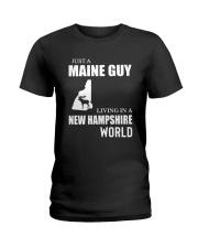 JUST A MAINE GUY LIVING IN NEW HAMPSHIREWORLD Ladies T-Shirt thumbnail