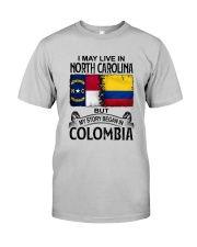 LIVE IN NORTH CAROLINA BEGAN IN COLOMBIA Classic T-Shirt front
