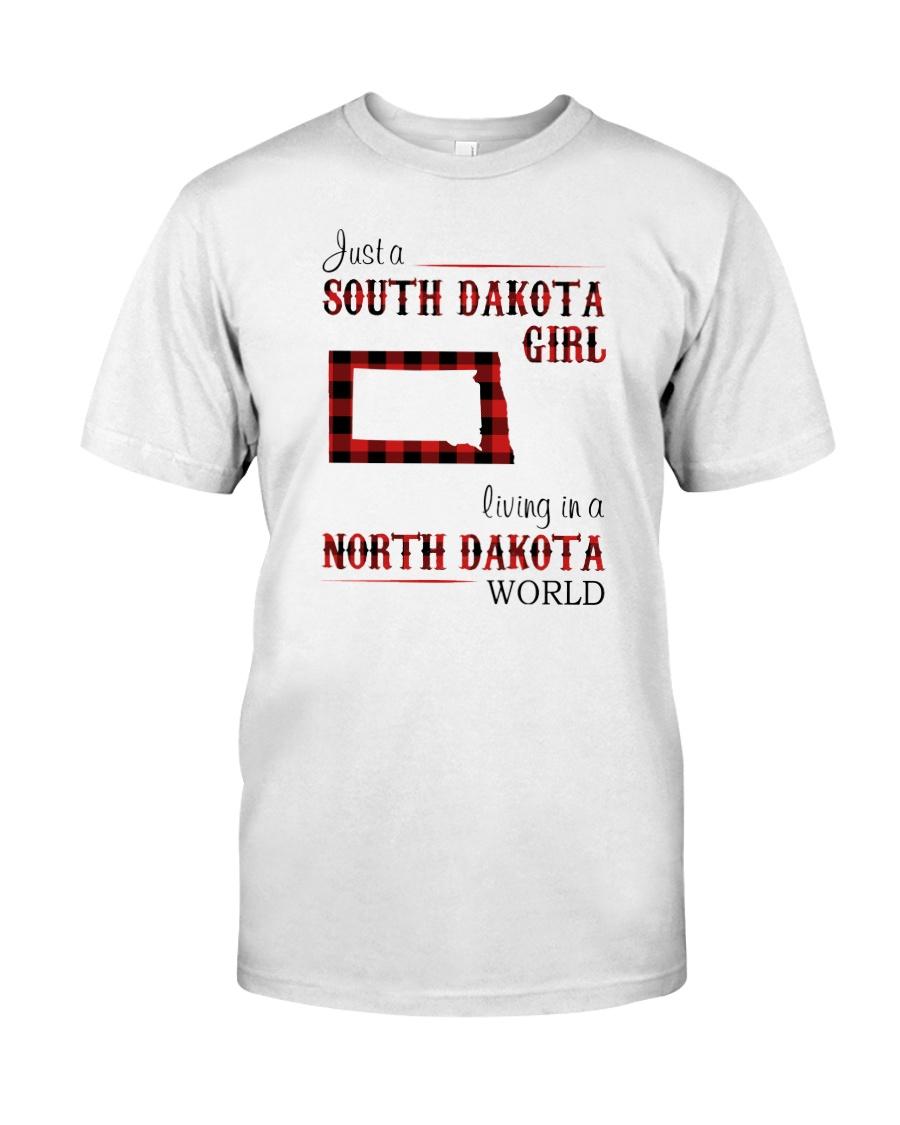 SOUTH DAKOTA GIRL LIVING IN NORTH DAKOTA WORLD Classic T-Shirt