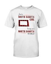 SOUTH DAKOTA GIRL LIVING IN NORTH DAKOTA WORLD Classic T-Shirt front