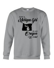 JUST A MICHIGAN GIRL IN AN OREGON WORLD Crewneck Sweatshirt thumbnail