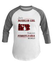 MICHIGAN GIRL LIVING IN PENNSYLVANIA WORLD Baseball Tee thumbnail