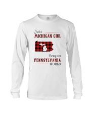 MICHIGAN GIRL LIVING IN PENNSYLVANIA WORLD Long Sleeve Tee thumbnail