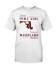 IOWA GIRL LIVING IN MARYLAND WORLD Classic T-Shirt front
