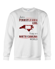 PENNSYLVANIA GIRL LIVING IN NORTH CAROLINA WORLD Crewneck Sweatshirt tile
