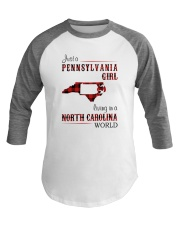 PENNSYLVANIA GIRL LIVING IN NORTH CAROLINA WORLD Baseball Tee tile