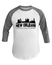 NEW ORLEANS I STILL CALL IT HOME Baseball Tee thumbnail