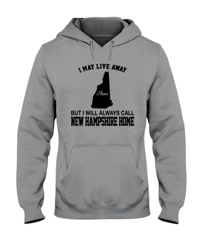 LIVE AWAY HOME BUT I WILL CALL NEW HAMPSHIRE HOME