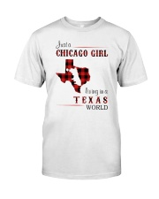 CHICAGO GIRL LIVING IN TEXAS WORLD Classic T-Shirt front