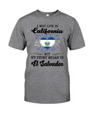 LIVE IN CALIFORNIA BEGAN IN EL SALVADOR HEART Classic T-Shirt thumbnail