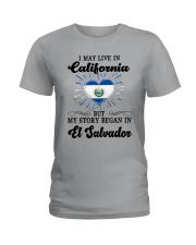 LIVE IN CALIFORNIA BEGAN IN EL SALVADOR HEART Ladies T-Shirt front
