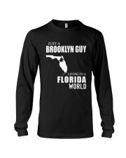 JUST A BROOKLYN GUY LIVING IN FLORIDA WORLD Long Sleeve Tee thumbnail