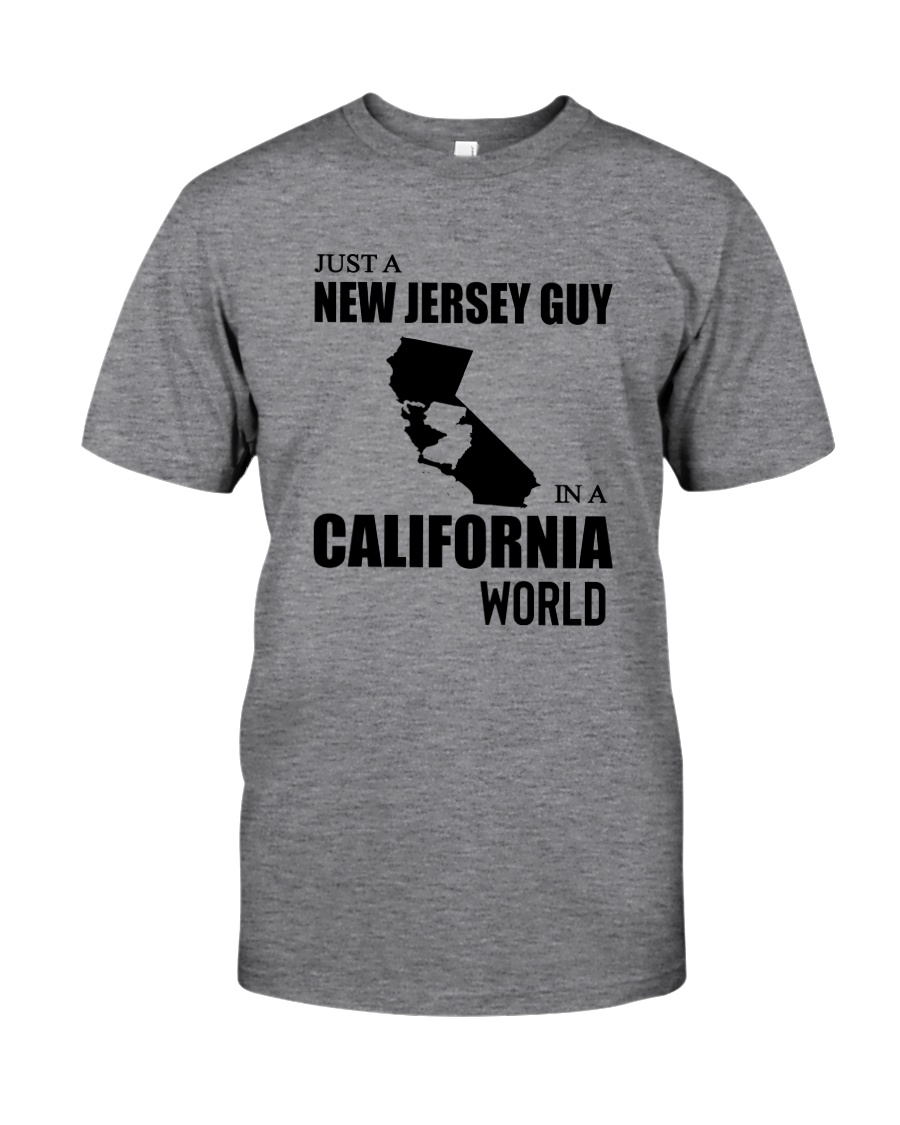 JUST A NEW JERSEY GUY IN A CALIFORNIA WORLD Classic T-Shirt