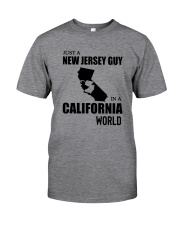 JUST A NEW JERSEY GUY IN A CALIFORNIA WORLD Classic T-Shirt front