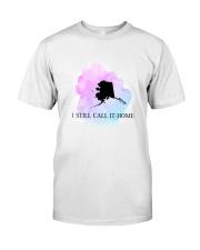 ALASKA I STILL CALL IT HOME Classic T-Shirt thumbnail