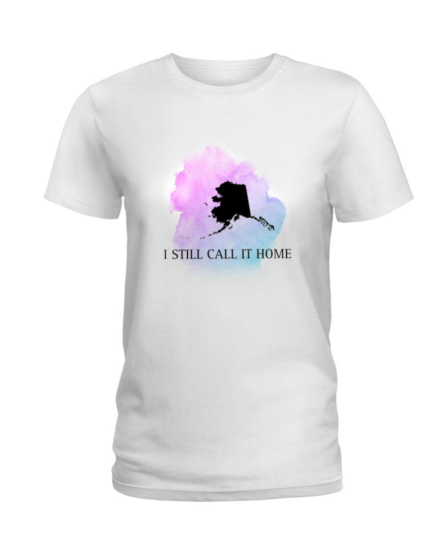 ALASKA I STILL CALL IT HOME Ladies T-Shirt
