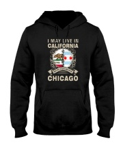 I MAY LIVE IN CALIFORNIA BUT MY STORY IN CHICAGO Hooded Sweatshirt thumbnail