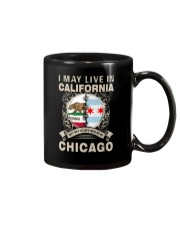 I MAY LIVE IN CALIFORNIA BUT MY STORY IN CHICAGO Mug thumbnail