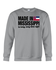 MADE IN MISSISSIPPI A LONG LONG TIME AGO Crewneck Sweatshirt thumbnail