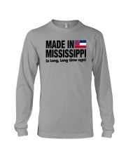 MADE IN MISSISSIPPI A LONG LONG TIME AGO Long Sleeve Tee thumbnail