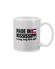 MADE IN MISSISSIPPI A LONG LONG TIME AGO Mug thumbnail
