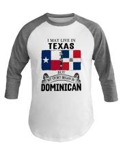 LIVE IN TEXAS BEGAN IN DOMINICAN ROOT WOMEN Baseball Tee thumbnail