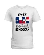 LIVE IN TEXAS BEGAN IN DOMINICAN ROOT WOMEN Ladies T-Shirt thumbnail