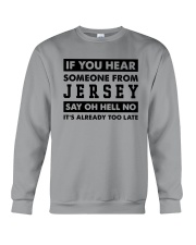 IF YOU HEAR SOMEONE FROM JERSEY SAY OH HELL NO Crewneck Sweatshirt thumbnail