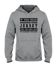 IF YOU HEAR SOMEONE FROM JERSEY SAY OH HELL NO Hooded Sweatshirt thumbnail