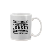 IF YOU HEAR SOMEONE FROM JERSEY SAY OH HELL NO Mug thumbnail