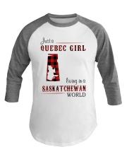 QUEBEC GIRL LIVING IN SASKATCHEWAN WORLD Baseball Tee thumbnail