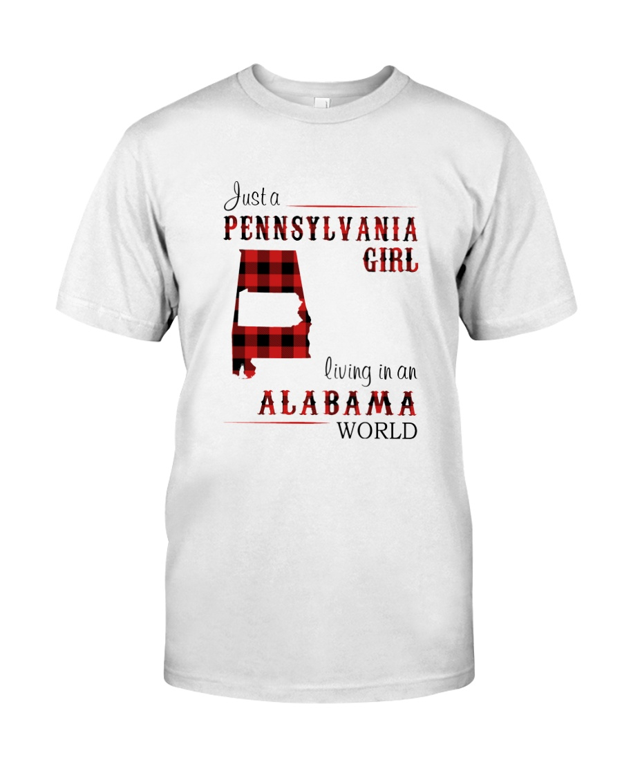 PENNSYLVANIA GIRL LIVING IN ALABAMA WORLD Classic T-Shirt