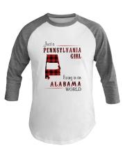 PENNSYLVANIA GIRL LIVING IN ALABAMA WORLD Baseball Tee thumbnail
