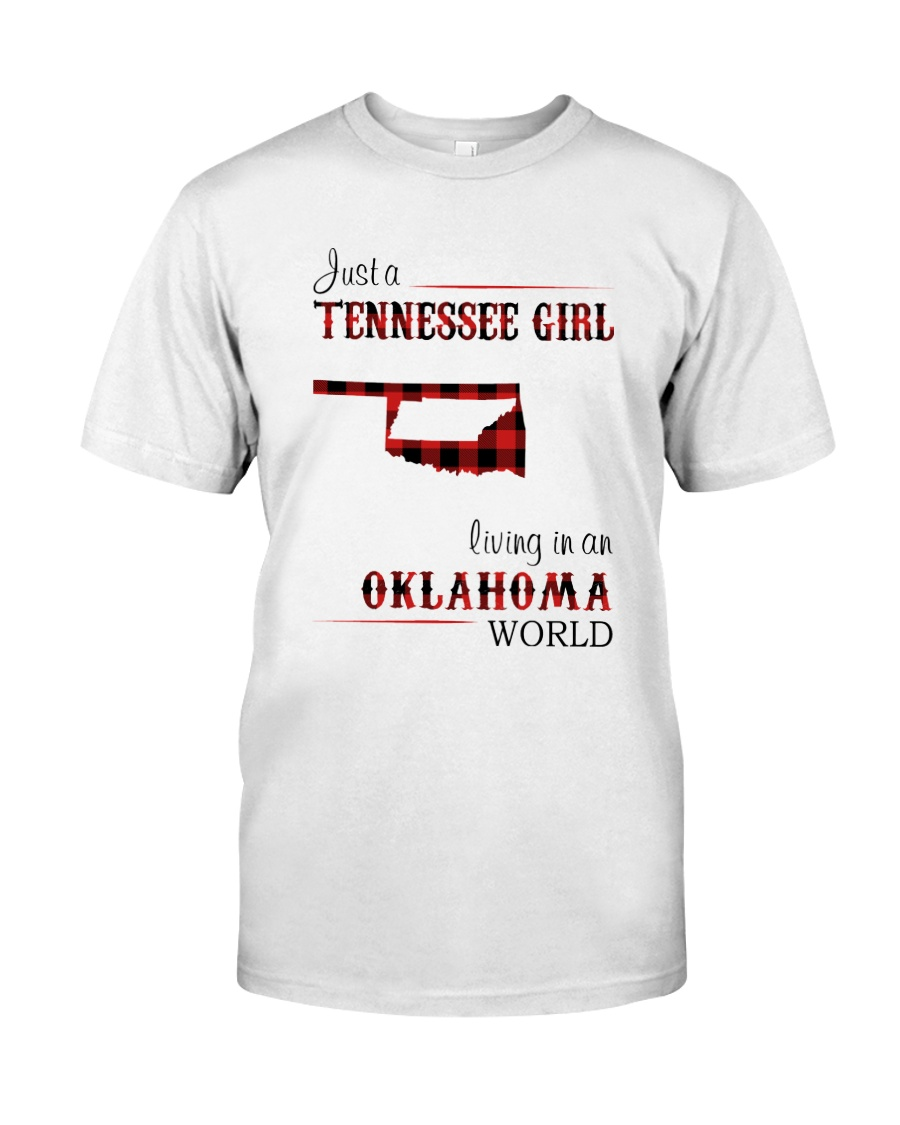 TENNESSEE GIRL LIVING IN OKLAHOMA WORLD Classic T-Shirt