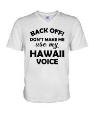 BACK OFF DON'T MAKE ME USE MY HAWAII VOICE V-Neck T-Shirt thumbnail