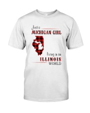 MICHIGAN GIRL LIVING IN ILLINOIS WORLD Classic T-Shirt front