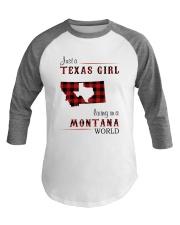 TEXAS GIRL LIVING IN MONTANA WORLD Baseball Tee thumbnail