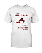 NEBRASKA GIRL LIVING IN VIRGINIA WORLD Classic T-Shirt front