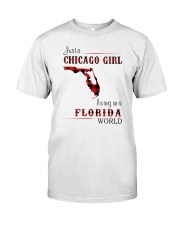 CHICAGO GIRL LIVING IN FLORIDA WORLD Classic T-Shirt front
