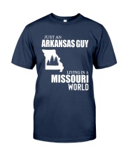 JUST AN ARKANSAS GUY LIVING IN MISSOURI WORLD Classic T-Shirt front