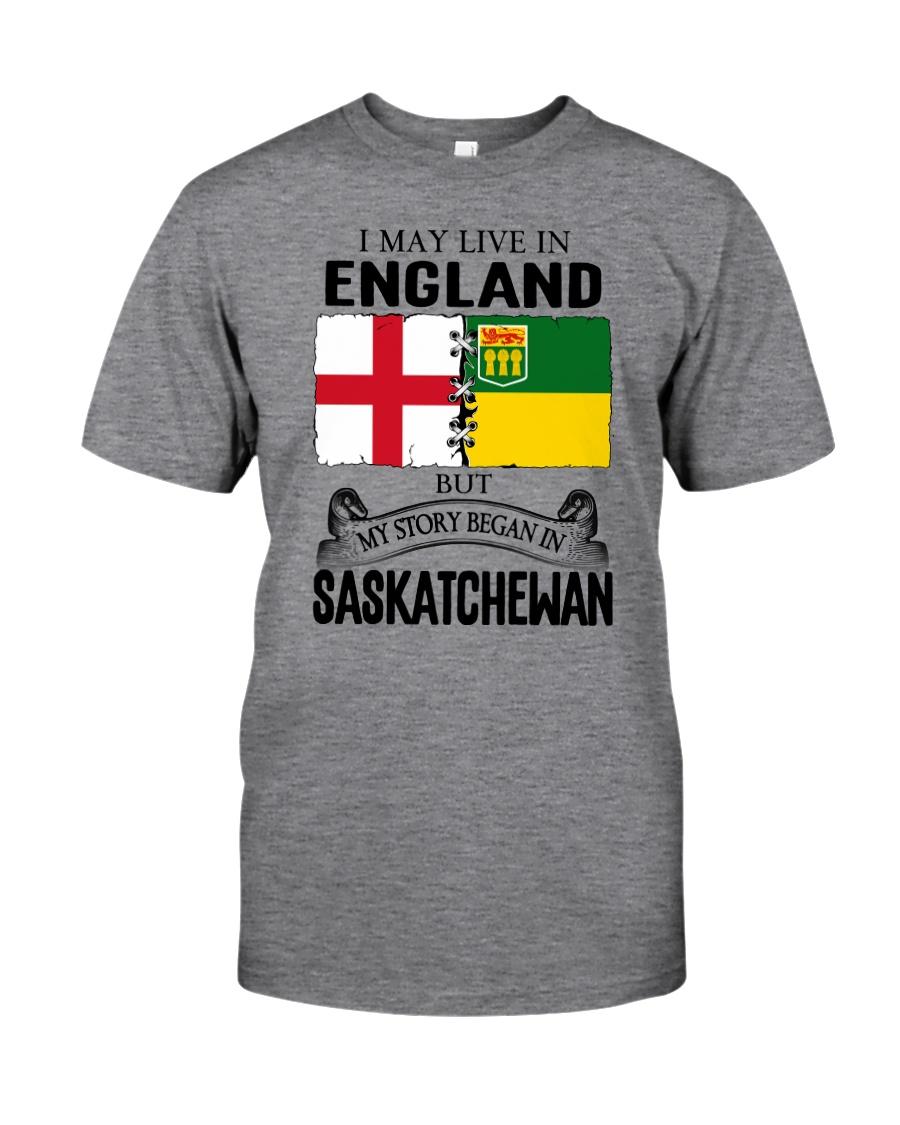 LIVE IN ENGLAND BEGAN IN SASKATCHEWAN ROOT Classic T-Shirt