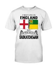 LIVE IN ENGLAND BEGAN IN SASKATCHEWAN ROOT Classic T-Shirt tile