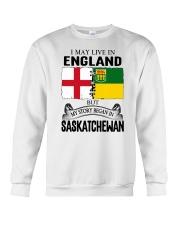 LIVE IN ENGLAND BEGAN IN SASKATCHEWAN ROOT Crewneck Sweatshirt thumbnail