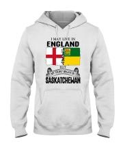 LIVE IN ENGLAND BEGAN IN SASKATCHEWAN ROOT Hooded Sweatshirt thumbnail