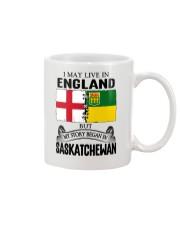 LIVE IN ENGLAND BEGAN IN SASKATCHEWAN ROOT Mug thumbnail
